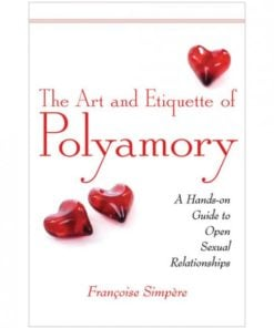 The Art And Etiquette Of Polyamory Book by Francoise Simpere